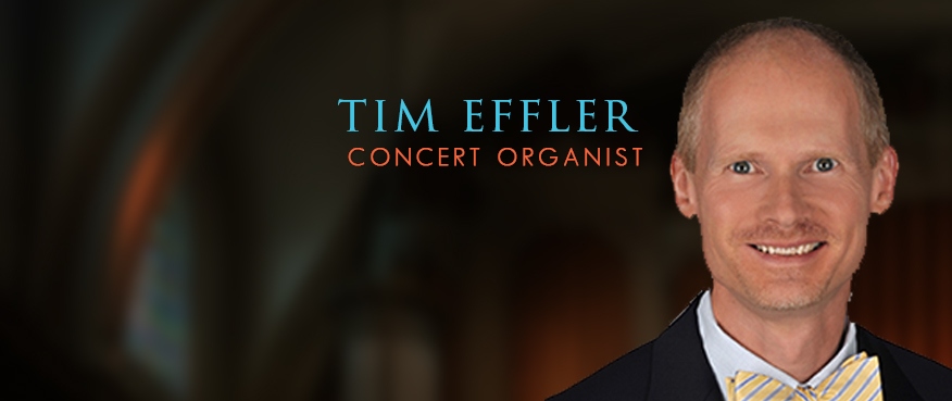 Tim Effler, Organist<br>